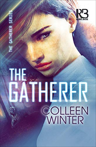 The Gatherer (The Gatherer Series Book 1) Colleen Winter