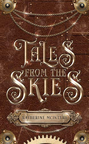 Tales from the Skies  Katherine McIntyre
