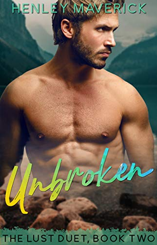 Unbroken: A Mountain Man Romance (Lust Book 2)  Henley Maverick