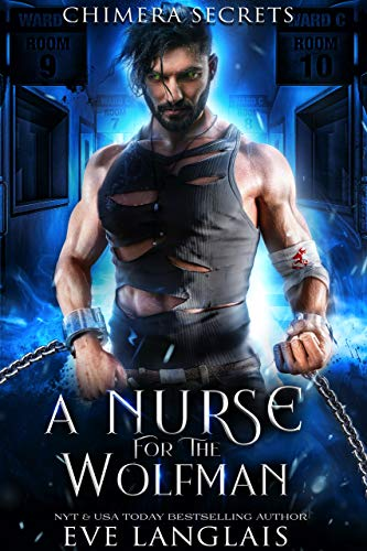 A Nurse for the Wolfman (Chimera Secrets Book 1)  Eve Langlais