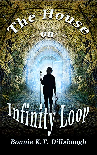 The House on Infinity Loop (The Dimensional Alliance Book 1)   Bonnie K.T. Dillabough
