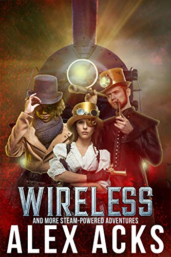 Wireless and More Steam-Powered Adventures   Alex Acks
