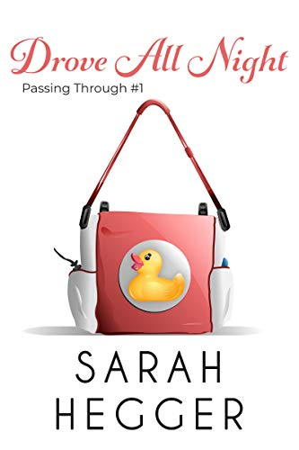 Drove All Night (Passing Through Series Book 1) Sarah Hegger