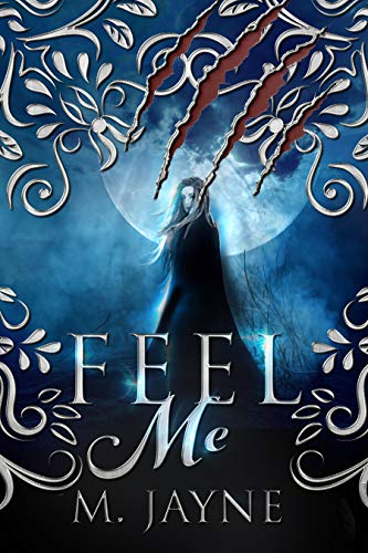 Feel Me (The Novus Pack Series Book 2)  M. Jayne