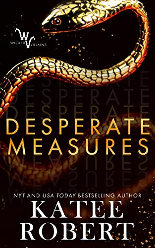 Desperate Measures (Wicked Villains Book 1)  Katee Robert