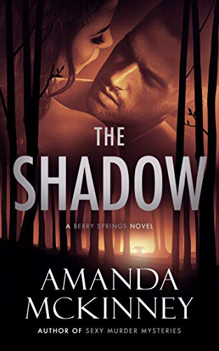 The Shadow (A Berry Springs Novel)   Amanda McKinney