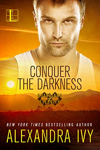 Conquer the Darkness (Guardians of Eternity Book 15)  Alexandra Ivy