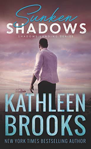 Sunken Shadows: Shadows Landing #2  Kathleen Brooks