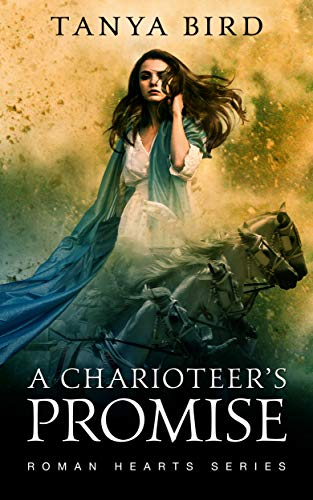 A Charioteer's Promise (Roman Hearts Book 2)   Tanya Bird
