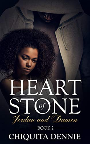 Heart of Stone Series 2 (Jordan & Damon) : Book 2  Chiquita Dennie