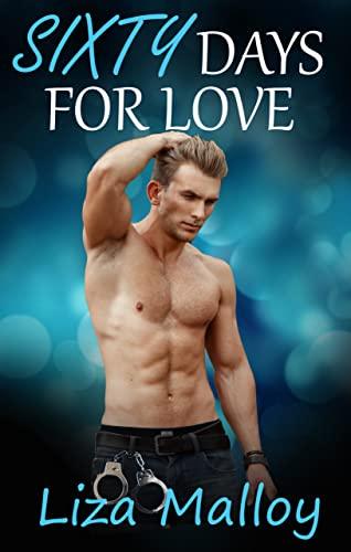 Sixty Days for Love   Liza Malloy