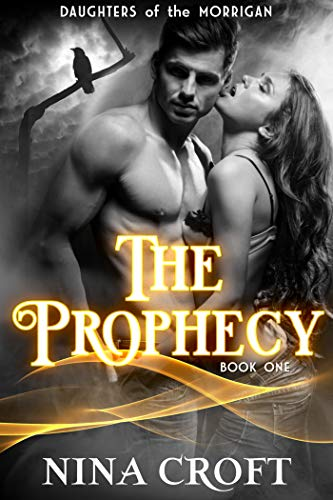 The Prophecy (Daughters of the Morrigan Book 1) Nina Croft