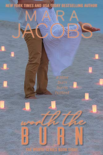 Worth The Burn (Worth Series Book 8)  Mara Jacobs