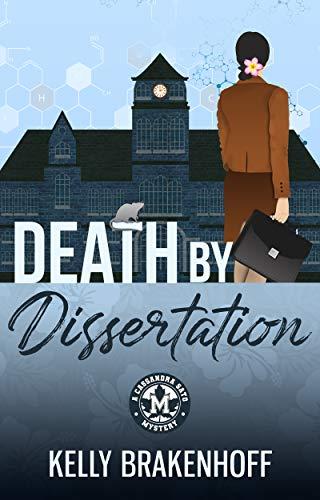 Death by Dissertation (A Cassandra Sato Mystery)  Kelly Brakenhoff