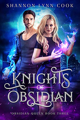 Knights of Obsidian (Obsidian Queen Book 3)  Shannon Lynn Cook