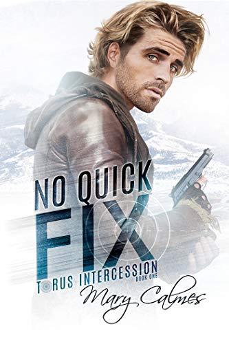 No Quick Fix: Torus Intercession Book One Mary Calmes