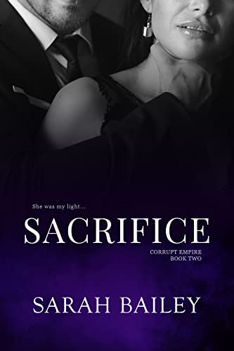 Sacrifice (Corrupt Empire Book 2)  Sarah Bailey