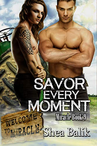 Savor Every Moment (Miracle Book 9) Shea Balik