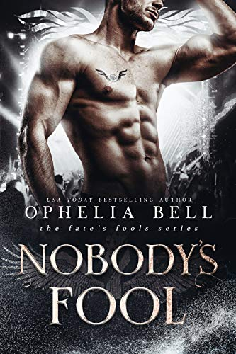 Nobody's Fool (Fate's Fools Book 5)   Ophelia Bell