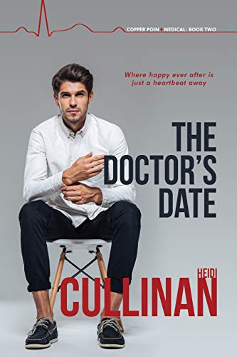 The Doctor's Date (Copper Point Medical Book 2)  Heidi Cullinan