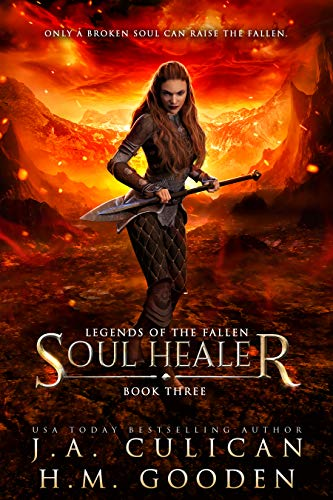 Soul Healer (Legends of the Fallen Book 3)   J.A. Culican and H.M. Gooden