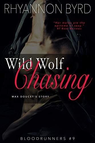 Wild Wolf Chasing (Bloodrunners Book 9)  Rhyannon Byrd
