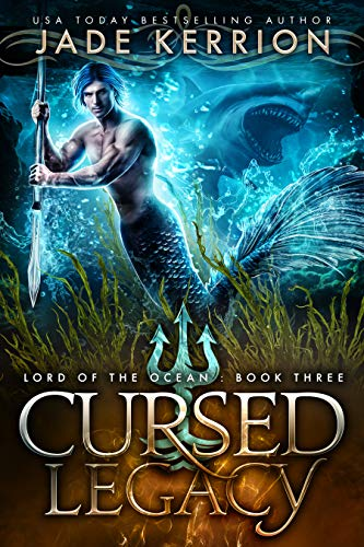 Cursed Legacy (Lord of the Ocean Book 3)  Jade Kerrion