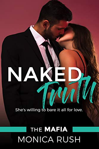 Naked Truth (The Mafia Book 2)   Monica Rush