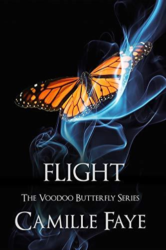 Flight (Voodoo Butterfly Series Book 3)   Camille Faye