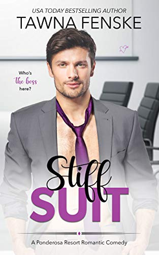 Stiff Suit (Ponderosa Resort Romantic Comedies Book 5)  Tawna Fenske