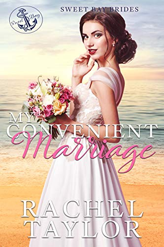 My Convenient Marriage (Sweet Bay Brides Book 1)   Rachel Taylor