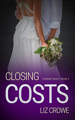 Closing Costs (Stewart Realty Book 3)   Liz Crowe