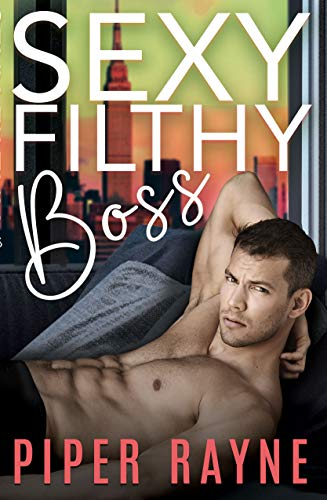 Sexy Filthy Boss (White Collar Brothers Book 1)  Piper Rayne