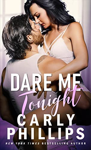 Dare Me Tonight (The Knight Brothers Book 4) Carly Phillips