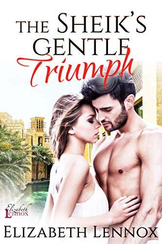 The Sheik's Gentle Triumph (The Diamond Club Book 4)  Elizabeth Lennox