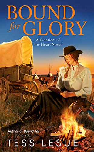 Bound for Glory (A Frontiers of the Heart novel Book 4) Tess LeSue