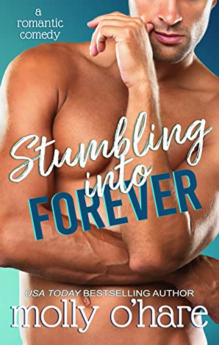 Stumbling Into Forever (Stumbling Through Life Book 2)  Molly O'Hare