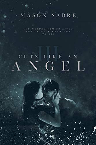 Cuts Like An Angel: Book 3  Mason Sabre