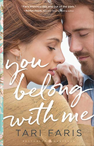 You Belong with Me (Restoring Heritage Book #1)  Tari Faris