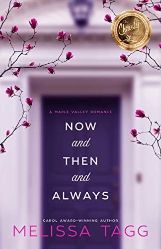 Now and Then and Always (Maple Valley Book 1) Melissa Tagg