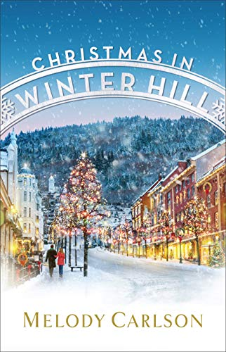 Christmas in Winter Hill  Melody Carlson