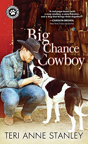 Big Chance Cowboy (Big Chance Dog Rescue Book 1)  Teri Anne Stanley