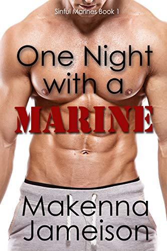 One Night with a Marine (Sinful Marines Book 1)  Makenna Jameison