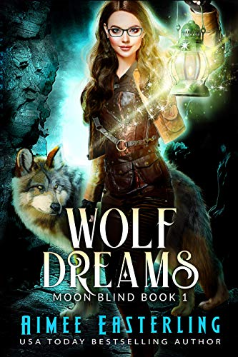 Wolf Dreams (Moon Blind Book 1)   Aimee Easterling