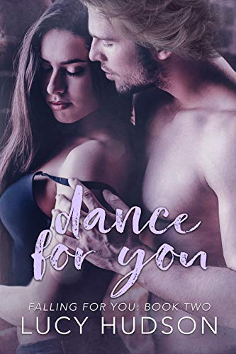 Dance for You (Falling for You Book 2)  Lucy Hudson