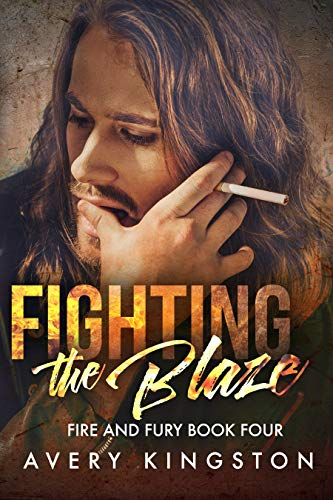 Fighting the Blaze: (Fire and Fury Book Four)   Avery Kingston