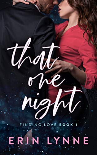 That One Night (Finding Love Book 1)   Erin Lynne