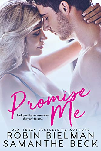 Promise Me  Samanthe Beck and Robin Bielman