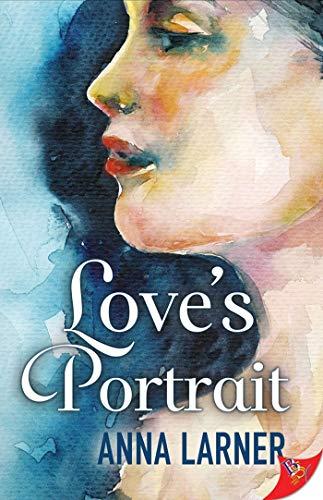 Love's Portrait   Anna Larner