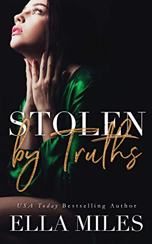 Stolen by Truths (Truth or Lies Book 4)  Ella Miles